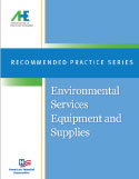Recommended Practice Series: Environmental Services Equipment and Supplies